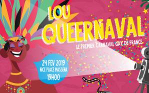 LE LOU QUEERNAVAL EST DE RETOUR À NICE !