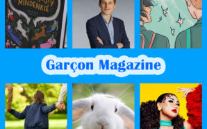 Garçon Magazine : On fait le récap de l'actu'